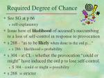 required degree of chance