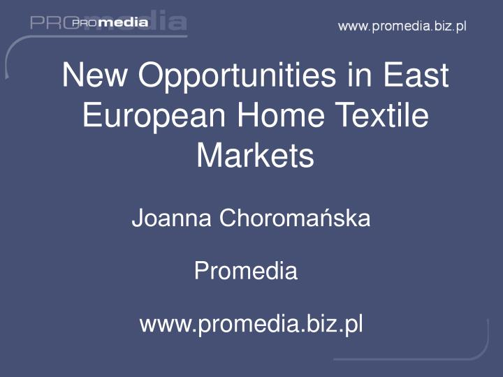 new opportunities in east european home textile markets n.