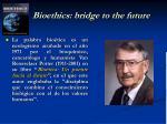 bioethics bridge to the future