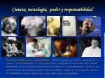 ciencia tecnolog a poder y responsabilidad
