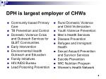 dph is largest employer of chws