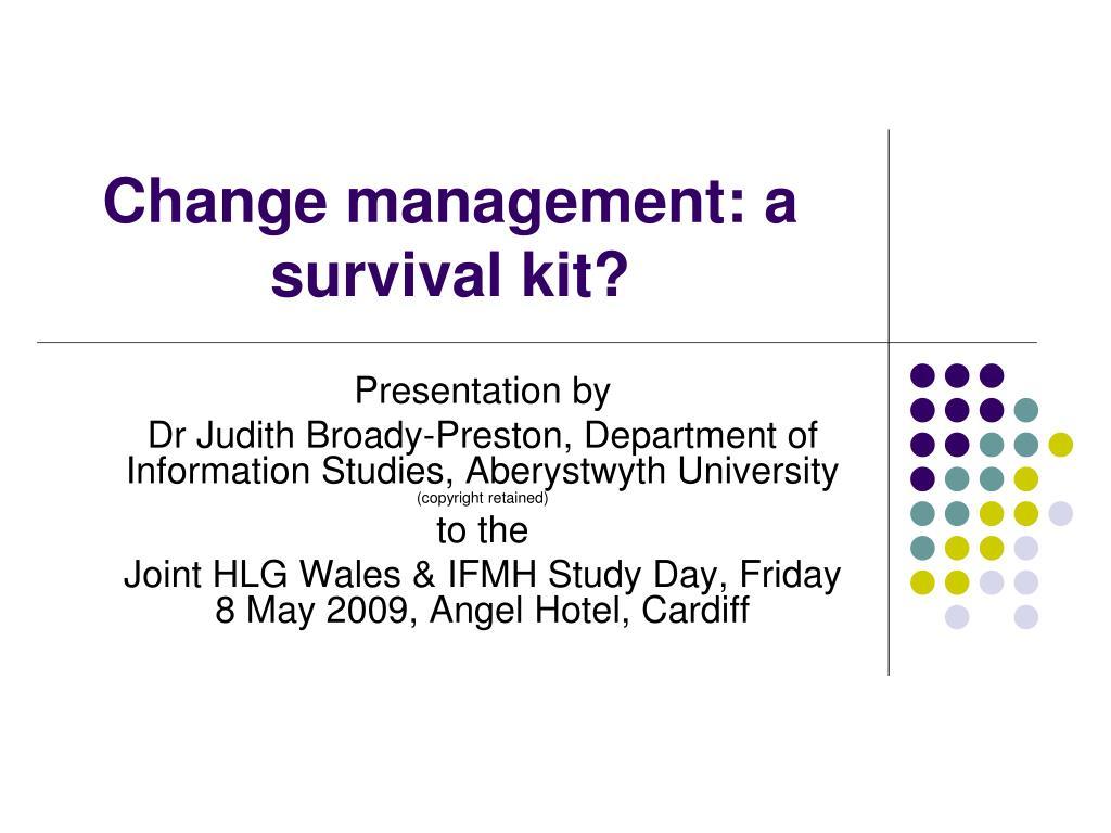 change management a survival kit l.
