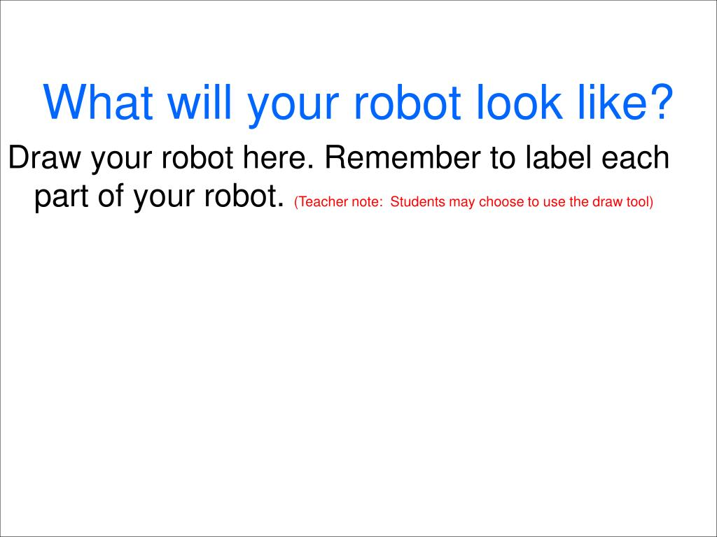 What will your robot look like?