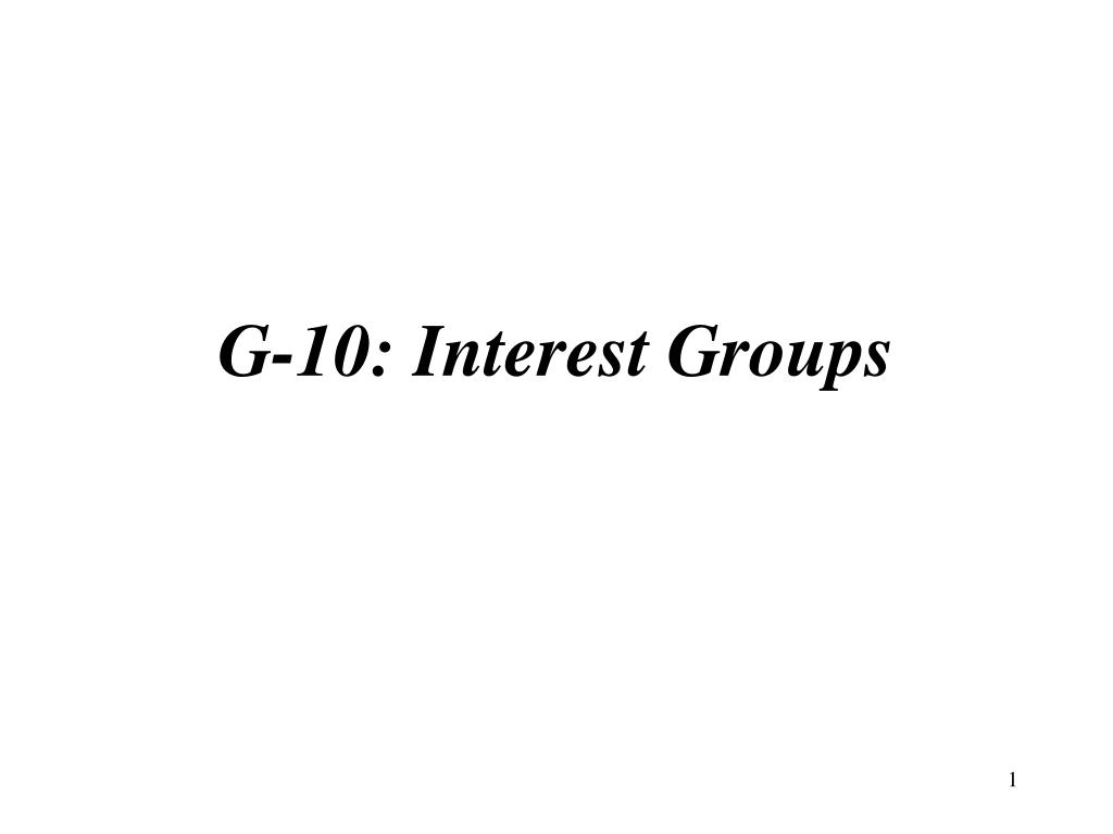 g 10 interest groups l.
