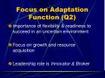 focus on adaptation function q2