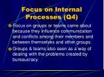 focus on internal processes q447