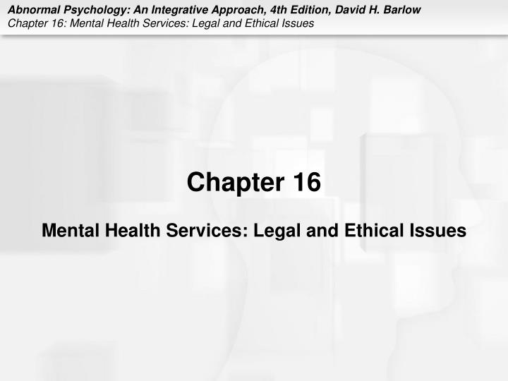 chapter 16 mental health services legal and ethical issues n.