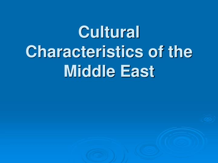 cultural characteristics of the middle east n.