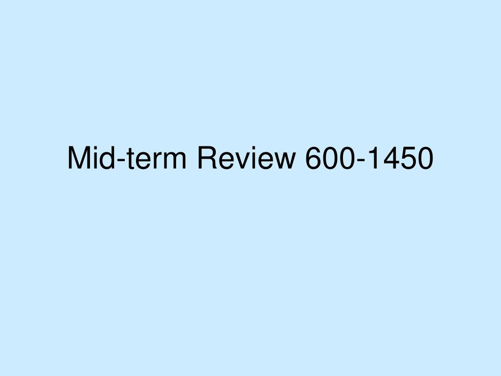 mid term review 600 1450 l.