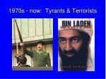 1970s now tyrants terrorists