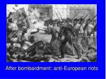 after bombardment anti european riots