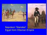 napoleon liberates egypt from ottoman empire