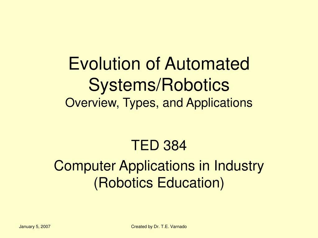 evolution of automated systems robotics overview types and applications l.