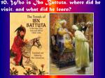 10 who is ibn battuta where did he visit and what did he learn