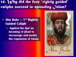 14 why did the four rightly guided caliphs succeed in spreading islam