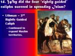 14 why did the four rightly guided caliphs succeed in spreading islam24