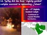 14 why did the four rightly guided caliphs succeed in spreading islam25