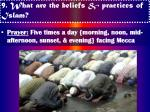 9 what are the beliefs practices of islam11