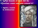 9 what branch of math did the muslims create and who created it
