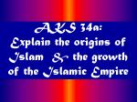 aks 34a explain the origins of islam the growth of the islamic empire