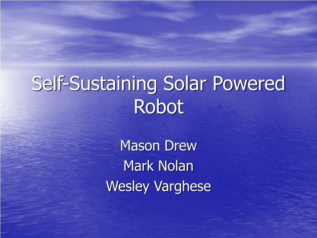 self sustaining solar powered robot