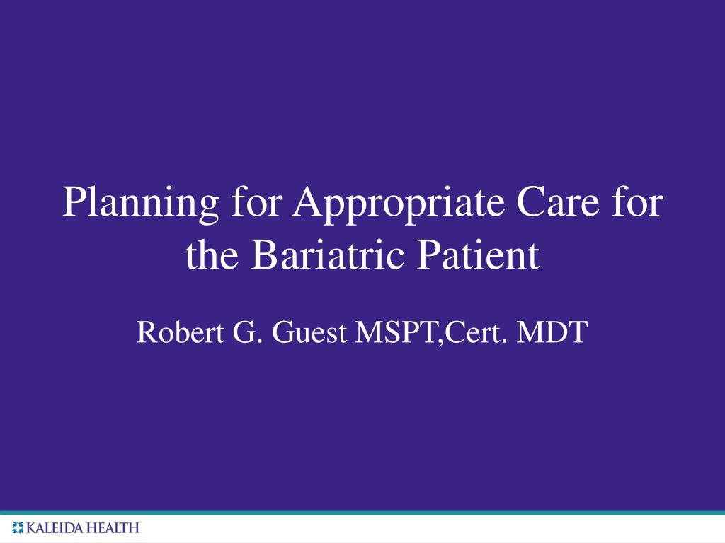 planning for appropriate care for the bariatric patient l.