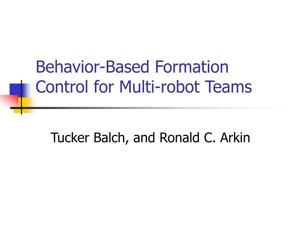 behavior based formation control for multi robot teams l.