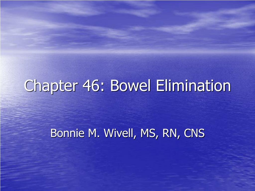 Chapter 46: Bowel Elimination