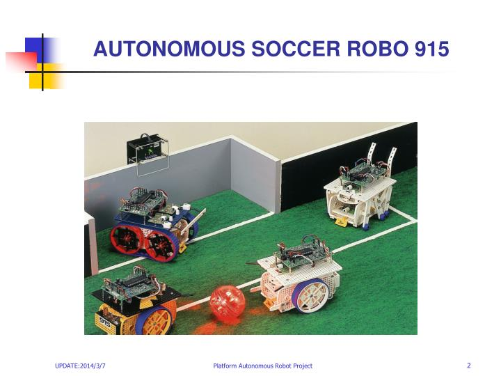 AUTONOMOUS SOCCER ROBO 915