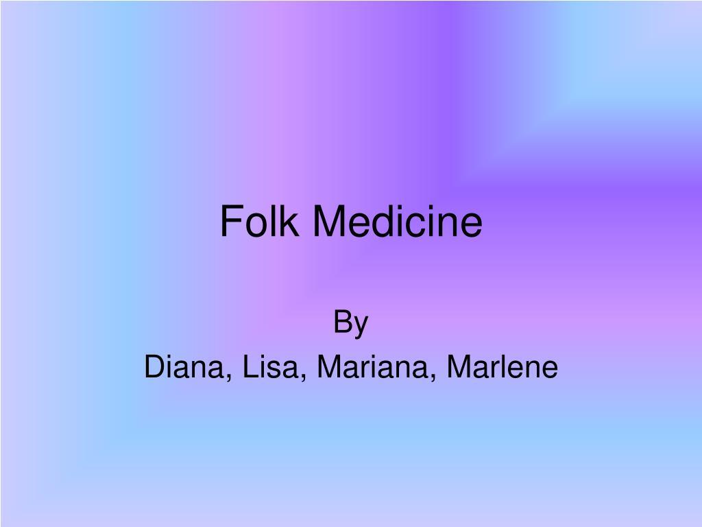folk medicine l.