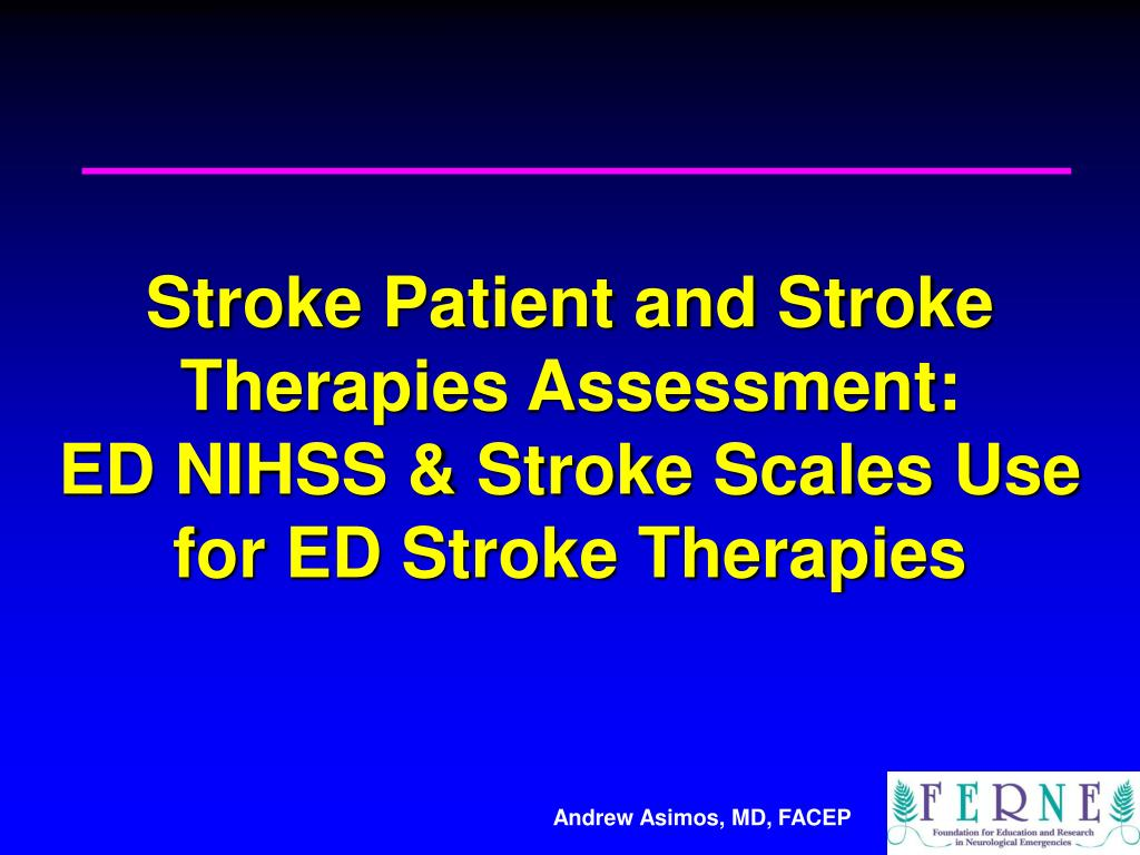 stroke patient and stroke therapies assessment ed nihss stroke scales use for ed stroke therapies l.