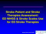 stroke patient and stroke therapies assessment ed nihss stroke scales use for ed stroke therapies