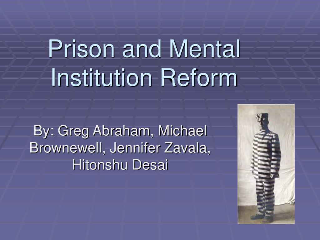 prison and mental institution reform l.