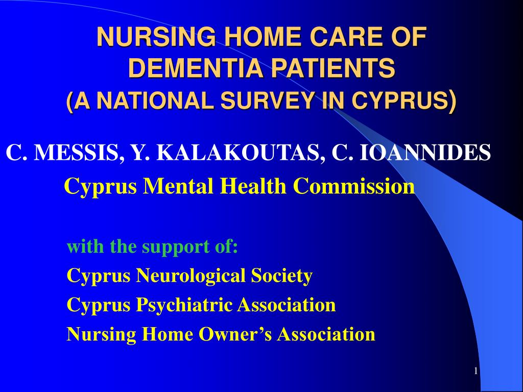 nursing home care of dementia patients a national survey in cyprus l.