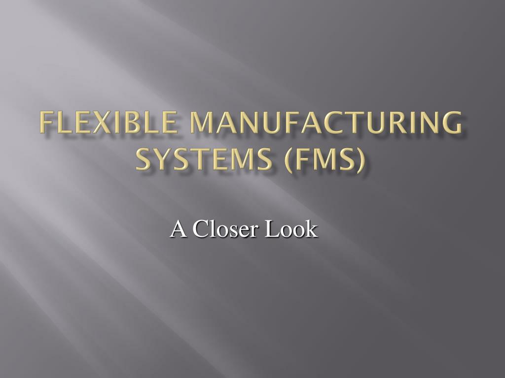 flexible manufacturing systems fms l.