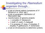 investigating the plasmodium organism through5