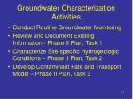 groundwater characterization activities