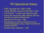 yr operational history