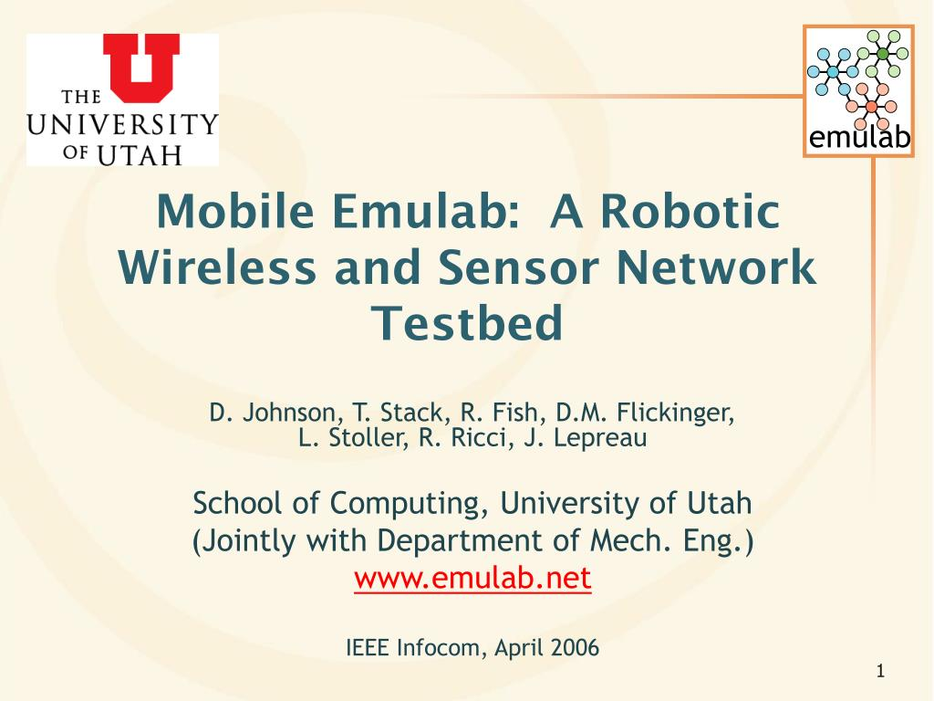 mobile emulab a robotic wireless and sensor network testbed l.