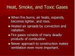 heat smoke and toxic gases