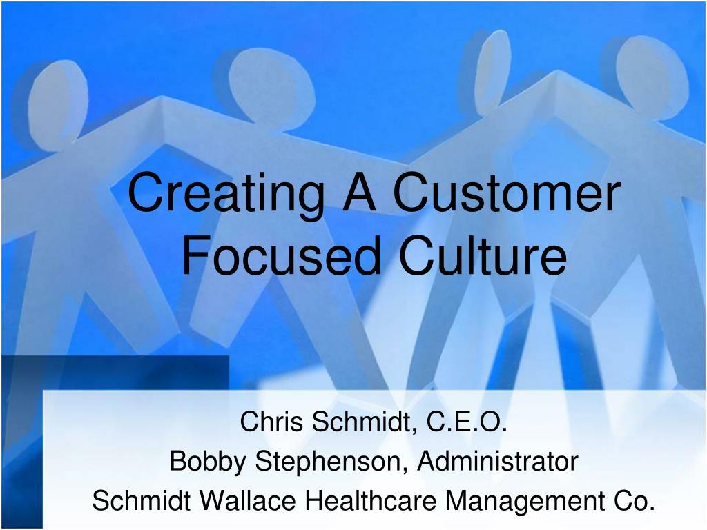 creating a customer focused culture l.