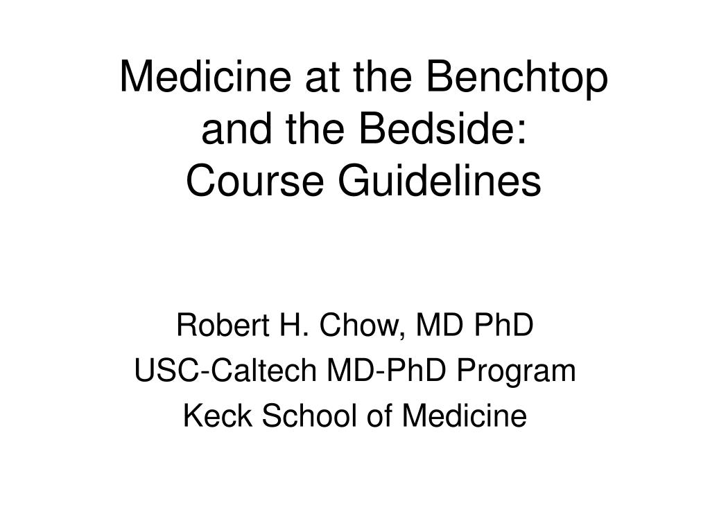 medicine at the benchtop and the bedside course guidelines l.