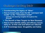 challenges for drug d d