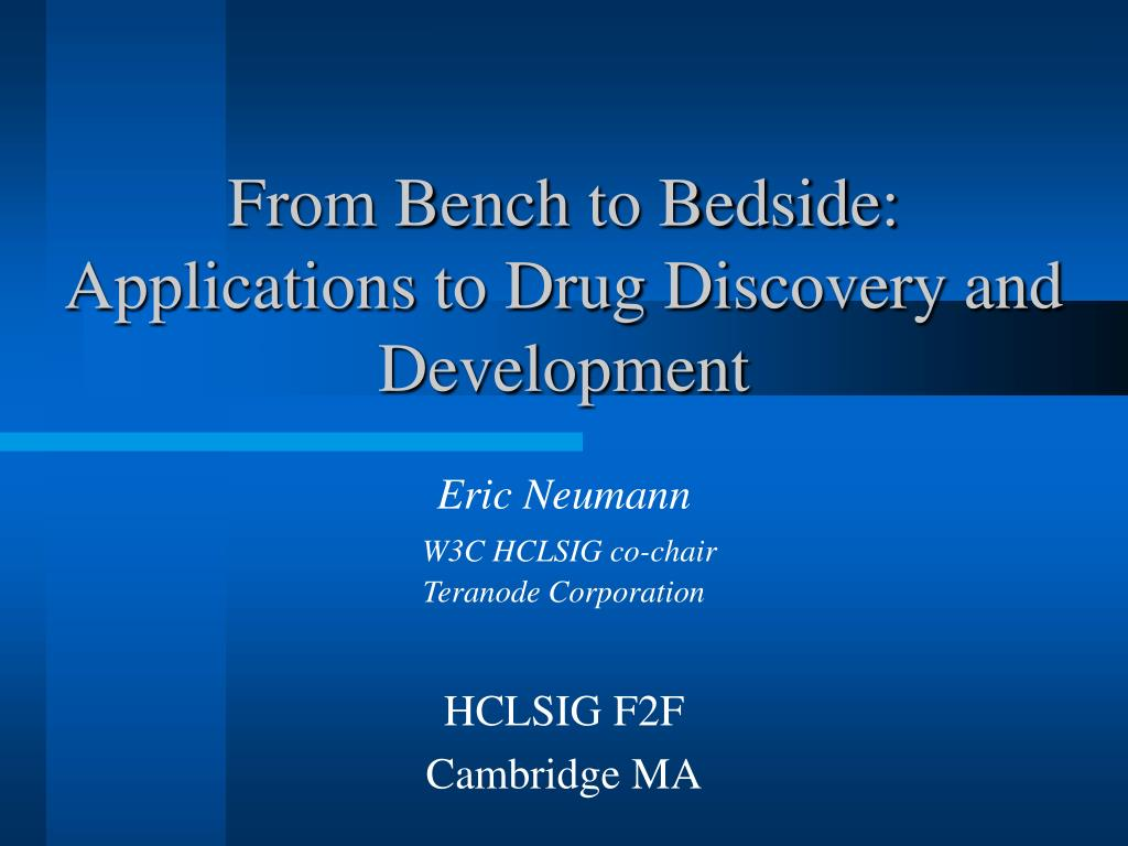 from bench to bedside applications to drug discovery and development l.