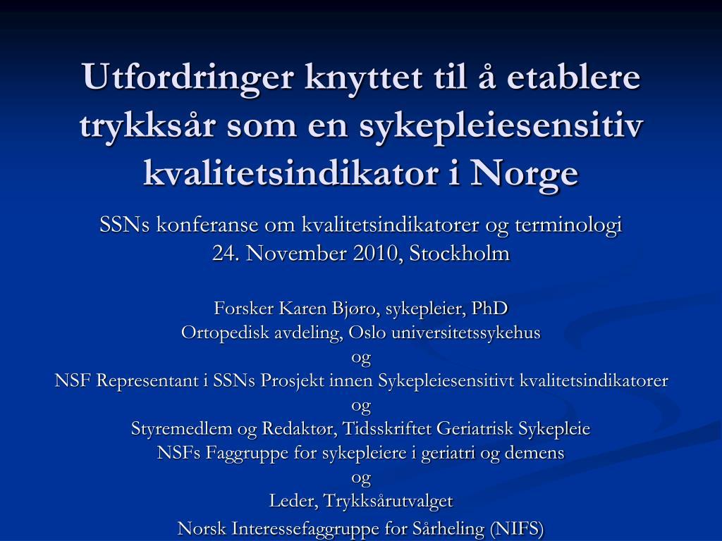 utfordringer knyttet til etablere trykks r som en sykepleiesensitiv kvalitetsindikator i norge l.