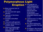 polymorphous light eruption