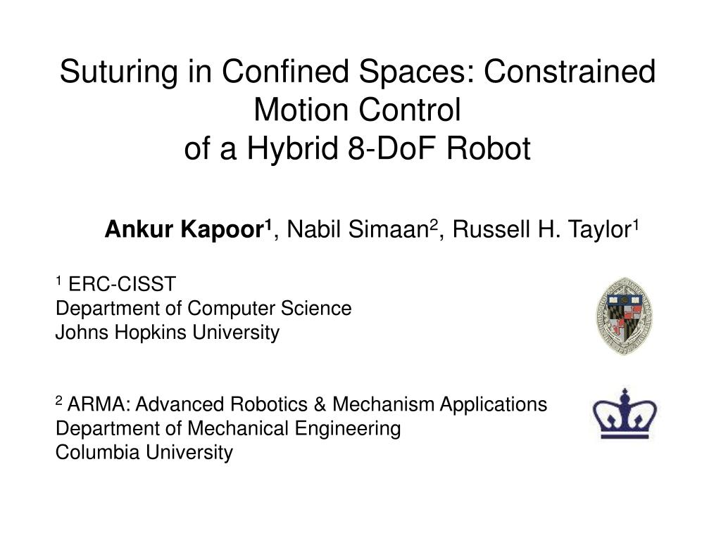 suturing in confined spaces constrained motion control of a hybrid 8 dof robot l.