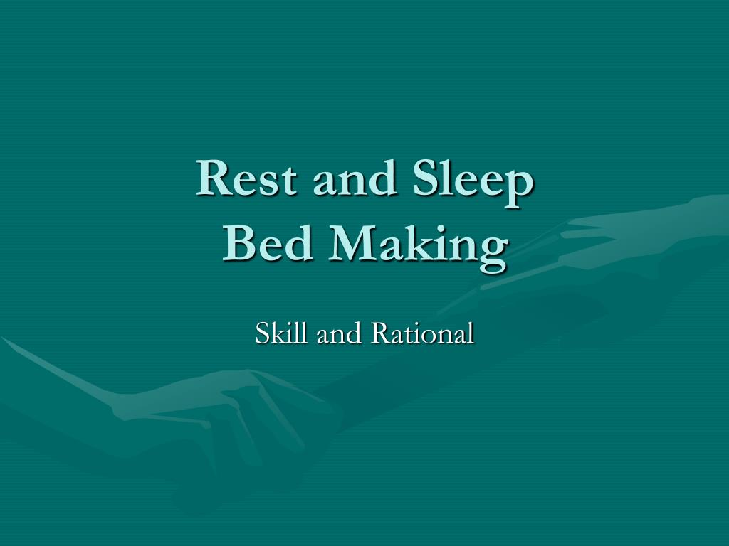 rest and sleep bed making l.