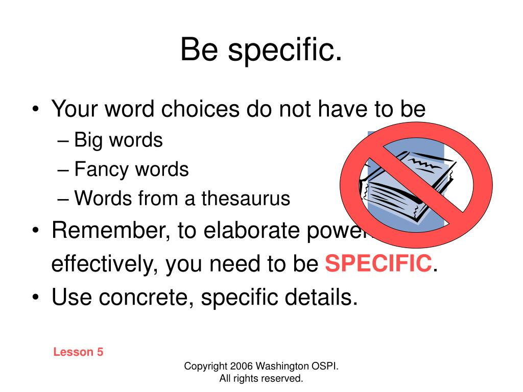 Be specific.