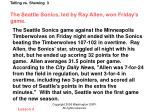 telling vs showing 3 the seattle sonics led by ray allen won friday s game